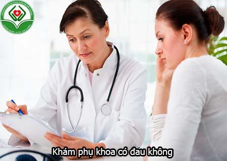 Khám phụ khoa có đau không